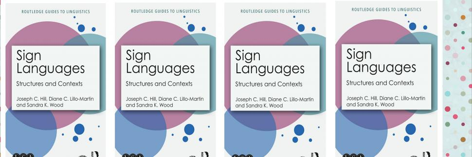 New Volume Published in LSA-Routledge Book Series - Sign Languages: Structures and Contexts